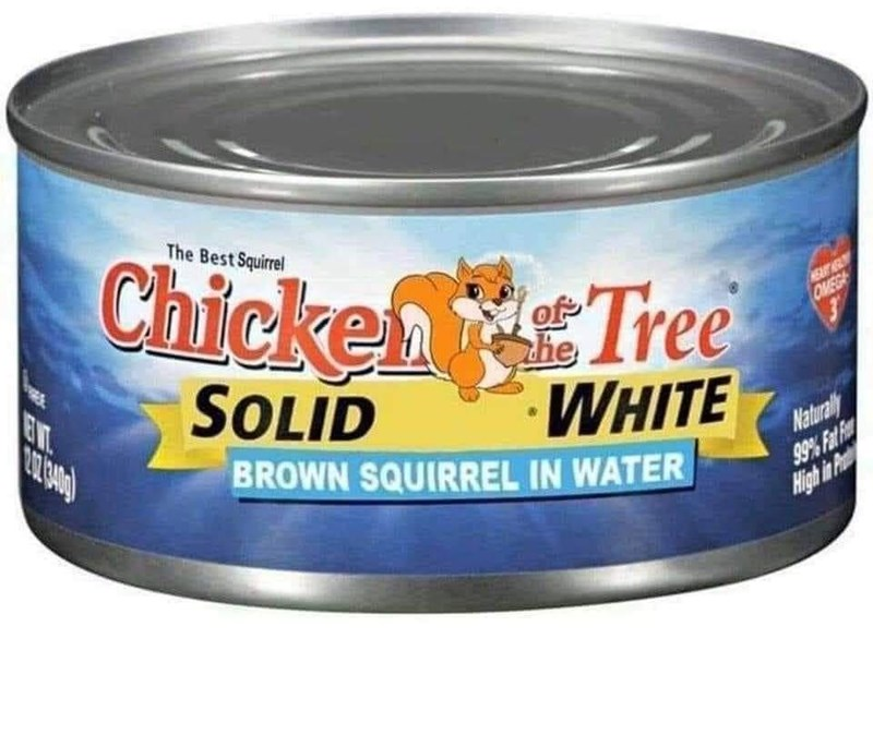 Tin - ChickenTree The Best Squirrel EWT. SOLID of HEAT OMEG WHITE BROWN SQUIRREL IN WATER Naturaly 99% Fat High in Pr