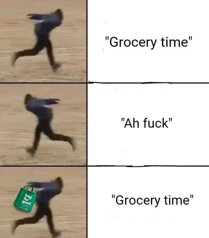 """Joint - """"Grocery time"""" """"Ah fuck"""" """"Grocery time"""" bag for good"""