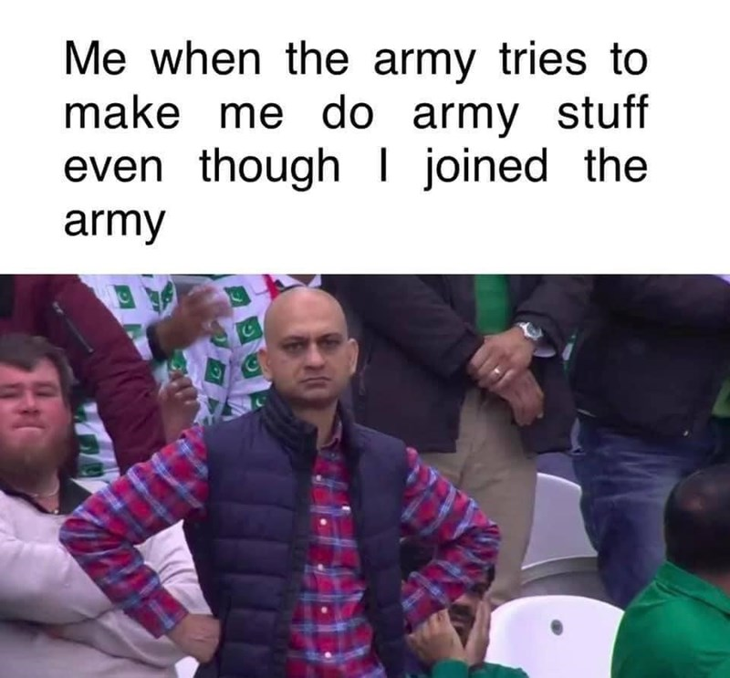 Product - Me when the army tries to make me do army stuff even though I joined the army