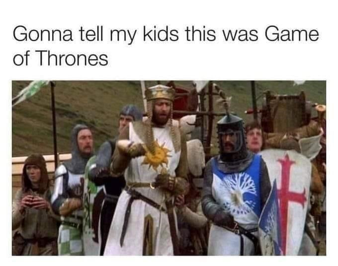 Adaptation - Gonna tell my kids this was Game of Thrones