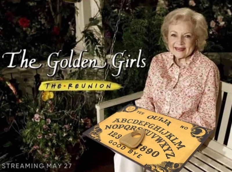 Plant - The Golden Girls OUIJA GHIJKLM YES THE REUNION NO NOPQR 123 890 GOOD BYE ABCDEF UVWXY STREAMING MAY 27
