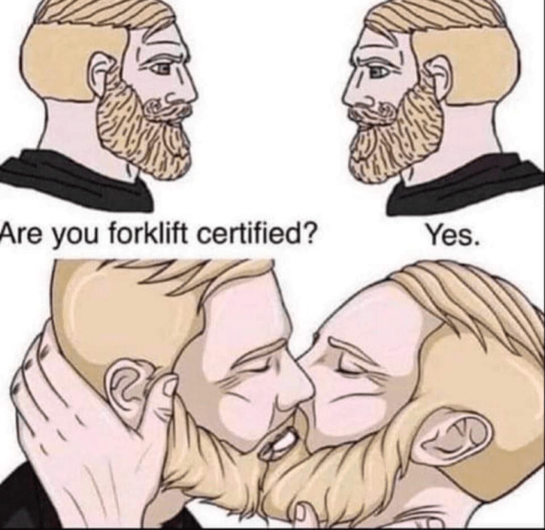 Hair - Are you forklift certified? Yes.