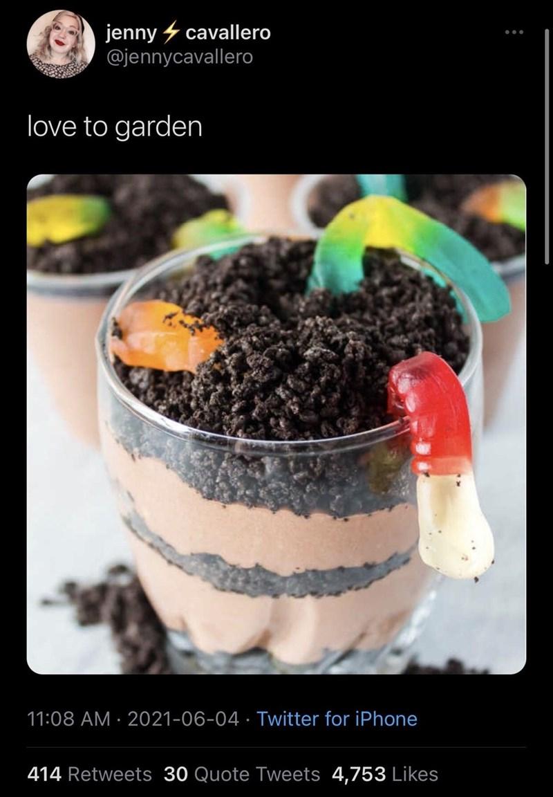 Food - jenny 4 cavallero @jennycavallero love to garden 11:08 AM · 2021-06-04 · Twitter for iPhone 414 Retweets 30 Quote Tweets 4,753 Likes