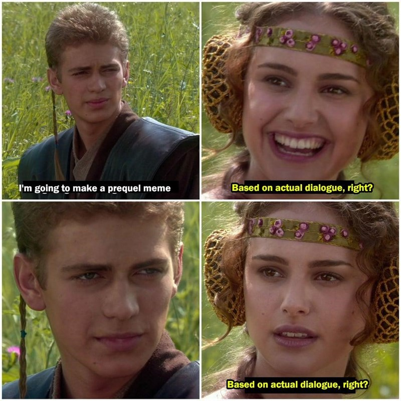 Hair - I'm going to make a prequel meme Based on actual dialogue, right? Based on actual dialogue, right?