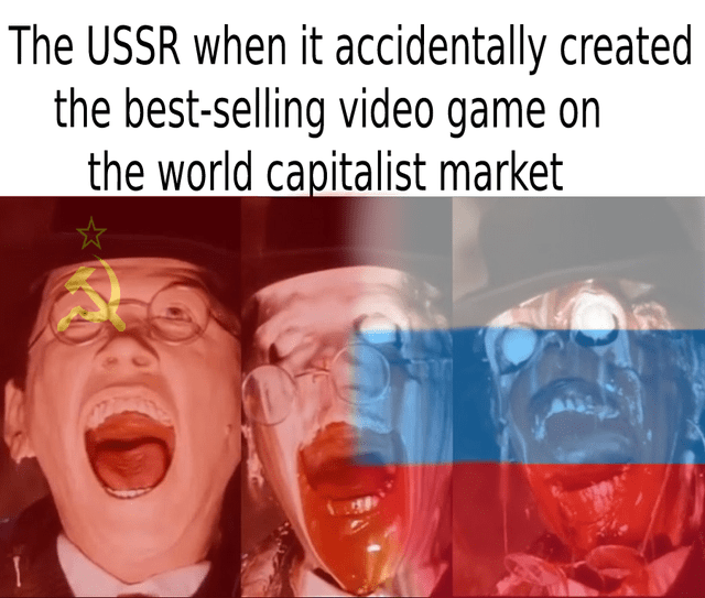 Mouth - The USSR when it accidentally created the best-selling video game on the world capitalist market