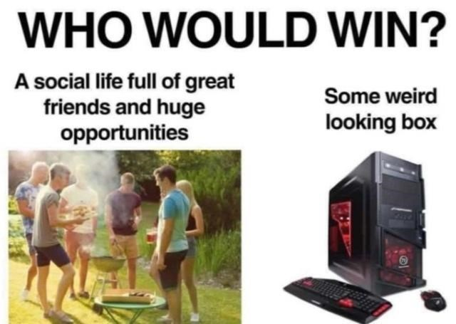 Shorts - WHO WOULD WIN? A social life full of great friends and huge opportunities Some weird looking box