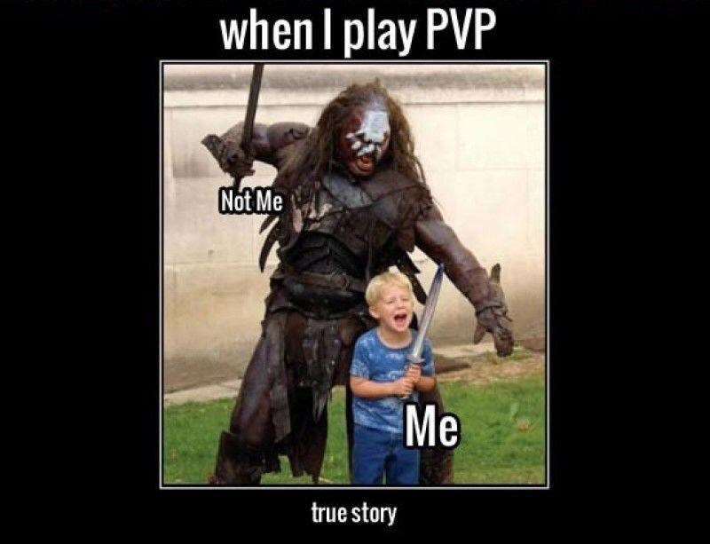 Happy - when I play PVP Not Me Me true story