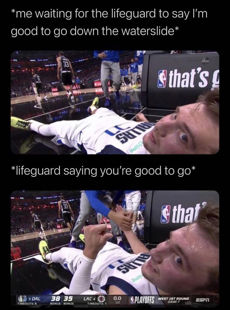 Photograph - *me waiting for the lifeguard to say l'm good to go down the waterslide* abc 33 s that's chime *lifeguard saying you're good to go* that 33 SUT 5 DAL TIMEOUTS:5 38 35 SPLAVOFFS 0.0 LAC 4 TIMEOUTS: 7 WEST 1ST ROUND GAME 7 ESrii 1st BONUS BONUS