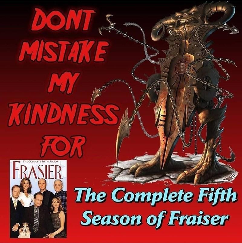 Poster - DONT MISTAKE MY KINDNE'SS FOR FRASIER THE COMPLETE FIFTH SEASON The Complete Fifth Season of Fraiser