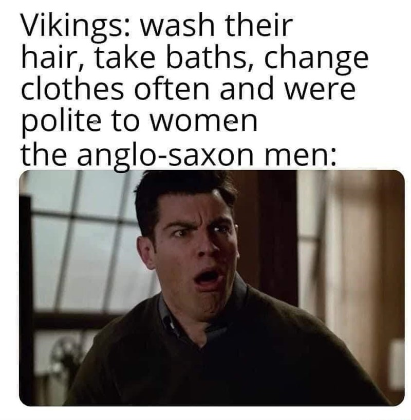 Sleeve - Vikings: wash their hair, take baths, change clothes often and were polite to women the anglo-saxon men: