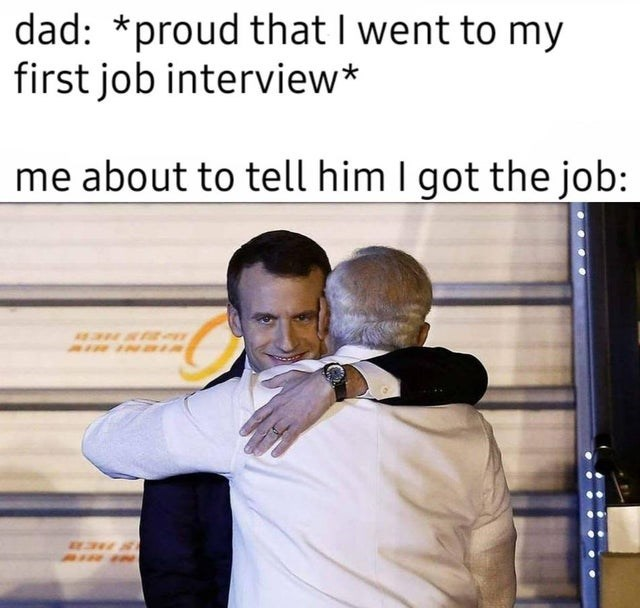 wholesome memes for feeling nice - Sleeve - dad: *proud that I went to my first job interview* me about to tell him I got the job: AIR AIR e
