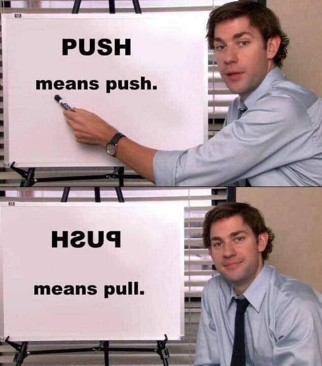 Watch - PUSH means push. means pull.