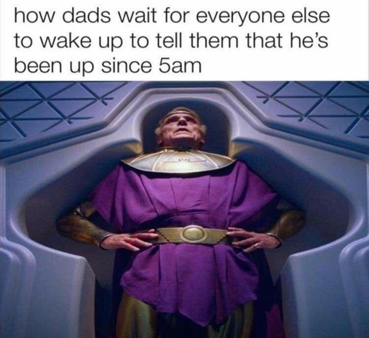 Purple - how dads wait for everyone else to wake up to tell them that he's been up since 5am