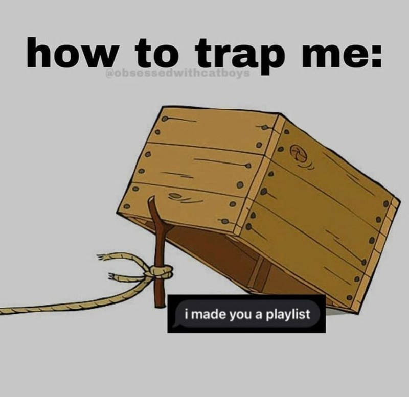 Furniture - how to trap me: @obsessedwithcatboys i made you a playlist