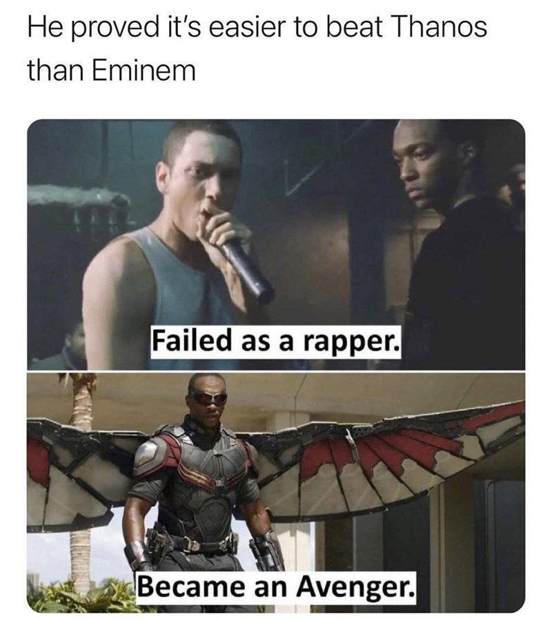 Microphone - He proved it's easier to beat Thanos than Eminem Failed as a rapper. Became an Avenger.