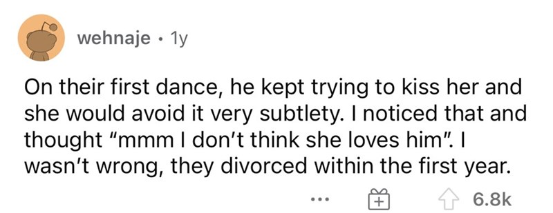 """Rectangle - wehnaje · 1y On their first dance, he kept trying to kiss her and she would avoid it very subtlety. I noticed that and thought """"mmm I don't think she loves him"""". I wasn't wrong, they divorced within the first year. 1 6.8k ..."""