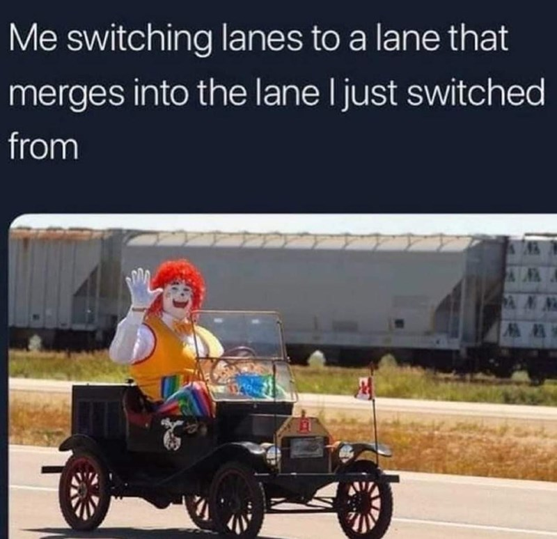 Tire - Me switching lanes to a lane that merges into the lane I just switched from
