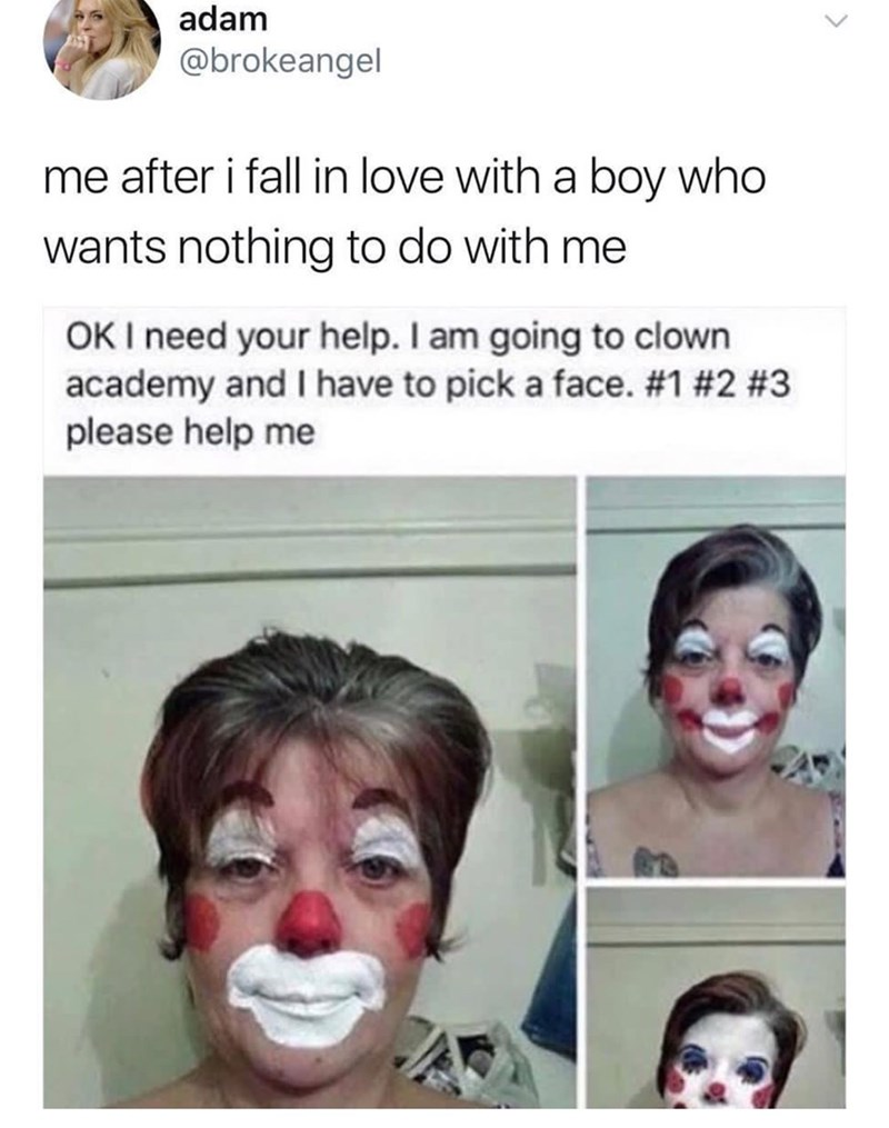 Forehead - adam @brokeangel me after i fall in love with a boy who wants nothing to do with me OK I need your help. I am going to clown academy and I have to pick a face. #1 #2 #3 please help me
