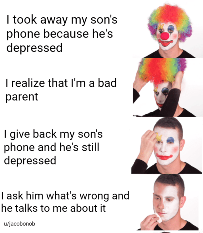 Hair - I took away my son's phone because he's depressed I realize that I'm a bad parent I give back my son's phone and he's still depressed I ask him what's wrong and he talks to me about it u/jacobonob