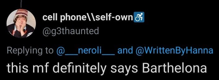 Sky - cell phone\\self-own & @g3thaunted Replying to @_neroli__ and @WrittenByHanna this mf definitely says Barthelona