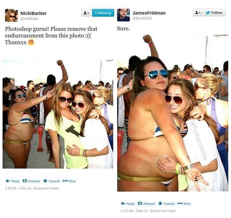 Shorts - 1- NickiBarber @nickbabz Following JamesFridman Follow @fjamie013 Photoshop gurus! Please remove that embarrassment from this photo ;(( Thanxxx Sure. + Reply 13 Retweet * Favorite More 230 PM - 4 Mar 16 - Embed this Tweet Reply 1 Retweet * Favorite * More 11:07 AM - 5 Mar 16 - Embed this Tweet @fuckersbelike