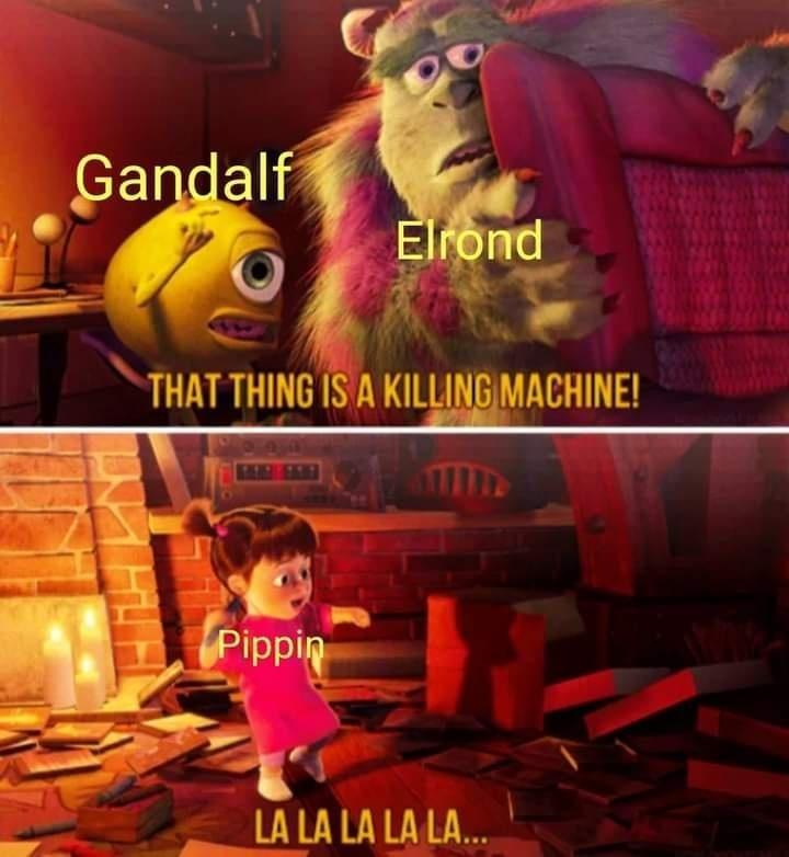 Mammal - Gandalf Elrond THAT THING IS A KILLING MACHINE! Pippin LA LA LÀ LÀ LÀ...