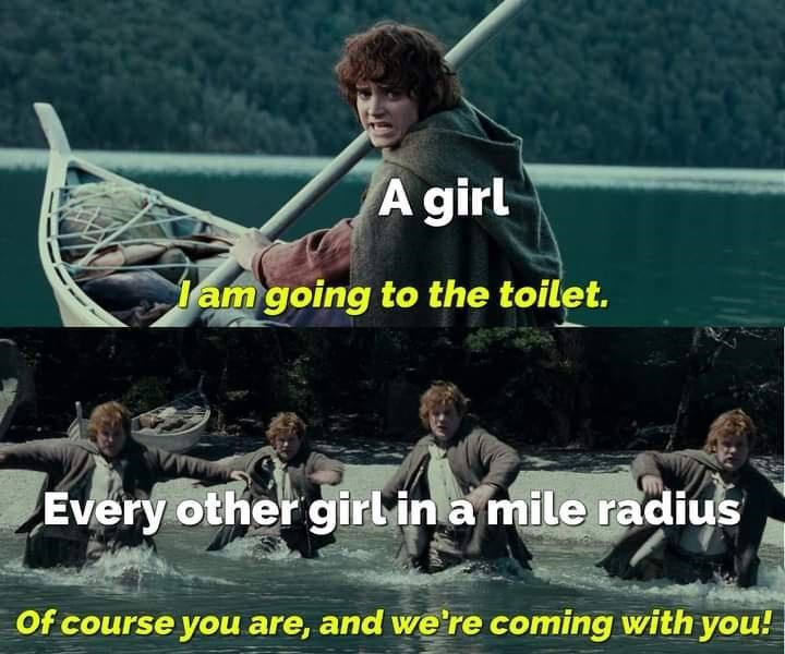 Outerwear - A girl Tam going to the toilet. Every other girl in a mile radius Of course you are, and we're coming with you!