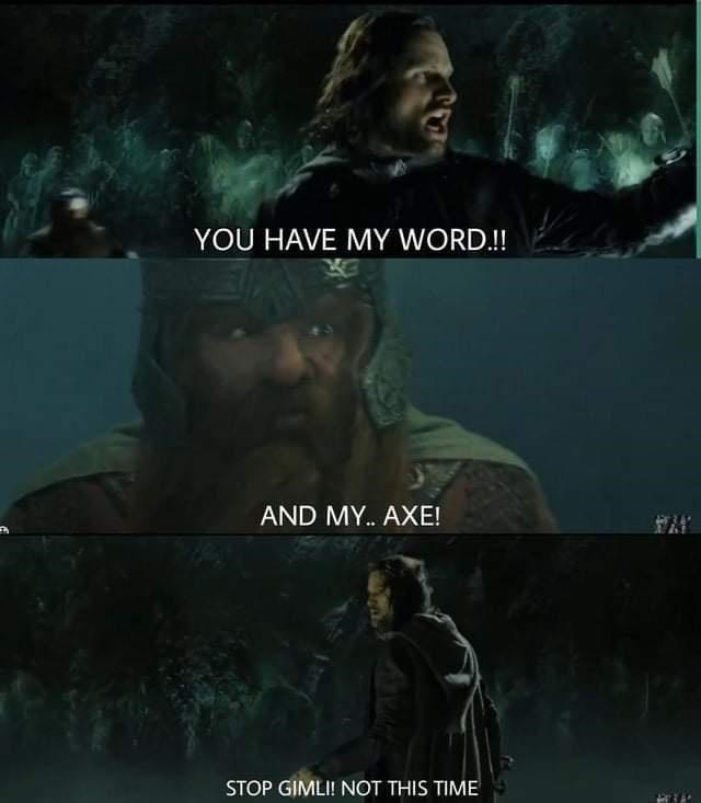 Font - YOU HAVE MY WORD.!! AND MY. AXE! STOP GIMLI! NOT THIS TIME