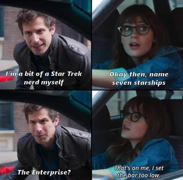 Hair - I'm a bit ofa Star Trek nerd myself Okay then, name seven starships That's on me, I set the bar too low. The Enterprise?