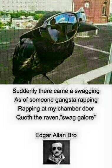 """Photograph - Suddenly there came a swagging As of someone gangsta rapping Rapping at my chamber door Quoth the raven,""""swag galore"""" Edgar Allan Bro"""