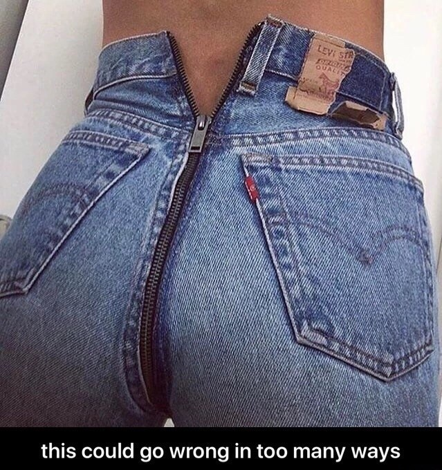 Jeans - LEVI STR QUALIT this could go wrong in too many ways