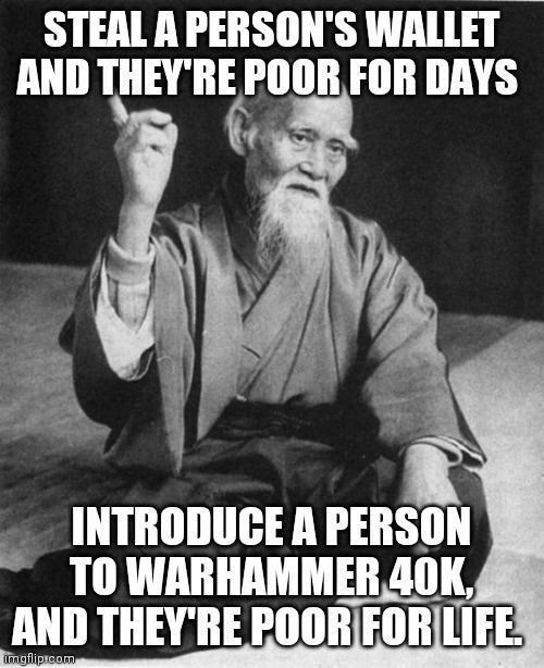 Hand - STEAL A PERSON'S WALLET AND THEY'RE POOR FOR DAYS INTRODUCE A PERSON TO WARHAMMER 40K, AND THEY'RE POOR FOR LIFE imgflipicom
