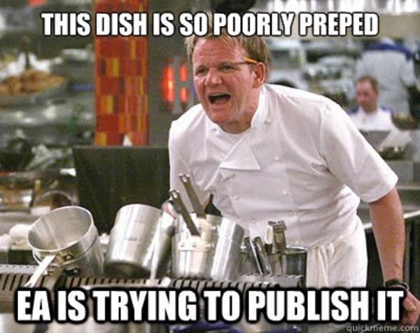 Human - THIS DISH IS SO POORLY PREPED EA IS TRYING TO PUBLISH IT quickmeme.com