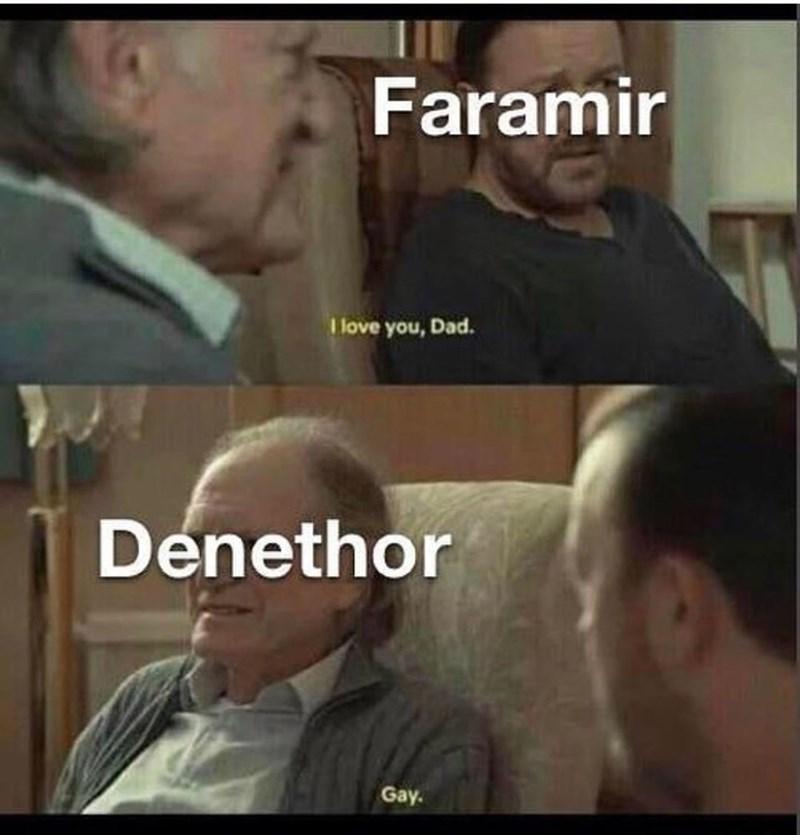 Forehead - Faramir I love you, Dad. Denethor Gay.