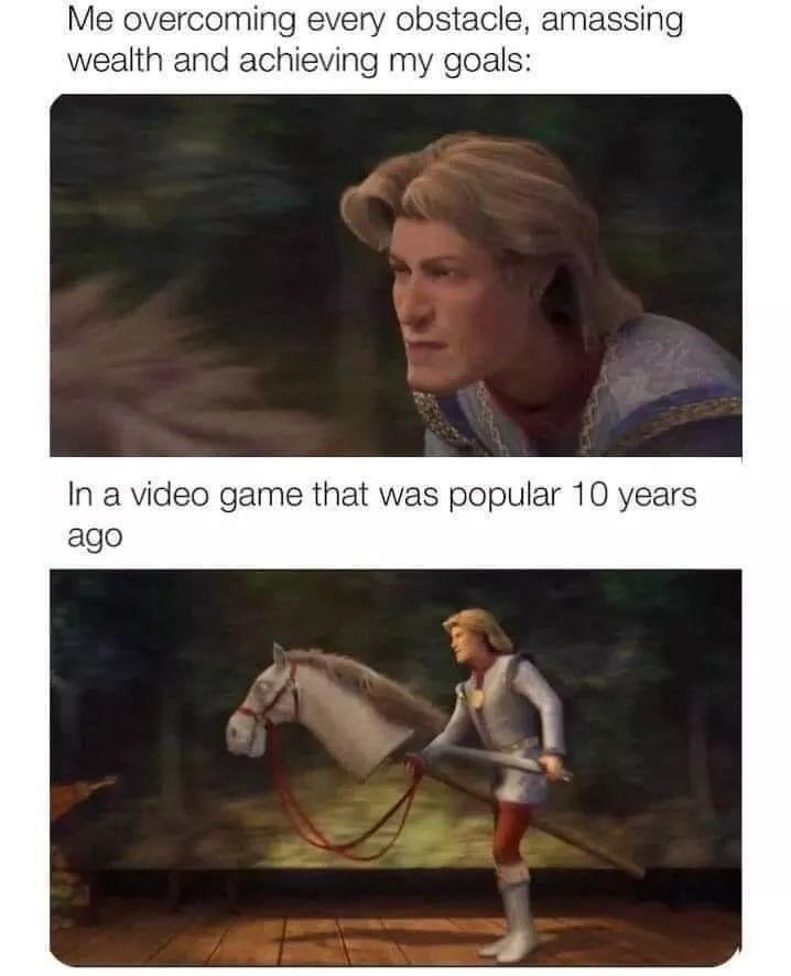 Horse - Me overcoming every obstacle, amassing wealth and achieving my goals: In a video game that was popular 10 years ago