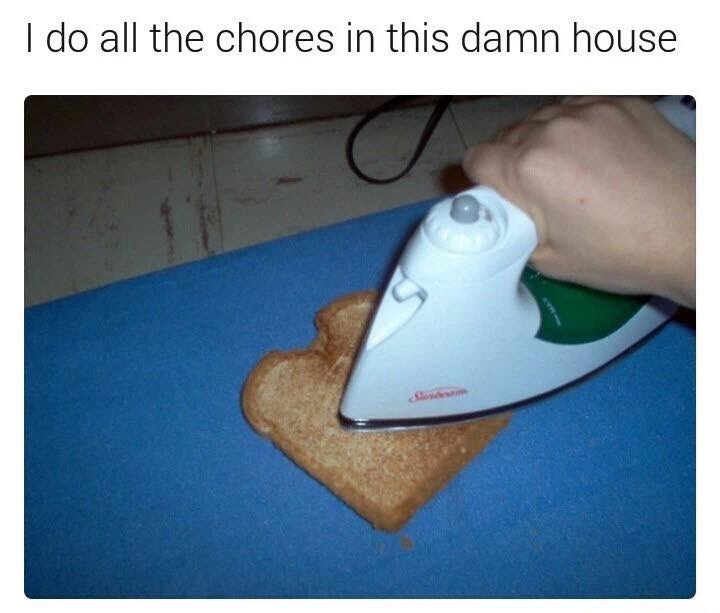 Wood - I do all the chores in this damn house