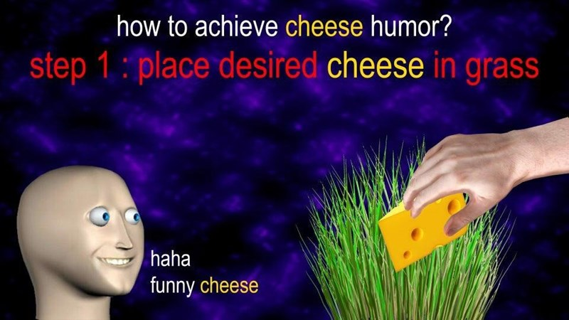 Plant - how to achieve cheese humor? step 1: place desired cheese in grass haha funny cheese