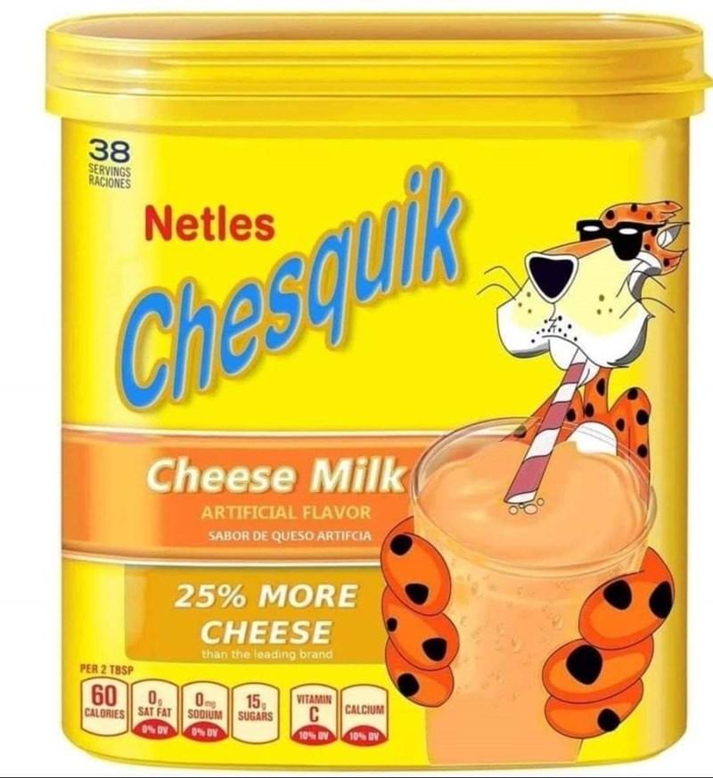 Food - 38 SERVINGS RACIONES Netles Chesquik Cheese Milk ARTIFICIAL FLAVOR SABOR DE QUESO ARTIFCIA 25% MORE CHEESE than the leading brand PER 2 TBSP 60 0, 0mg 15 VITAMIN CALORIES SAT FAT SODIUM || SUGARS C CALCIUM 0% DV 0% DV 10% DV 10% DV