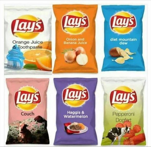 Ingredient - Lay's lays Lay's Onion and Banana Juice diet mountain dew Orange Juice & Toothpaste Lays lay's Lay's Couch Haggis & Watermelon Pepperoni Dogfart