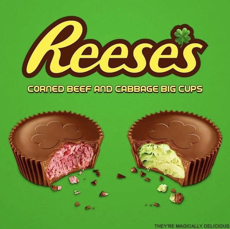 Food - Reeses CORNED BEEF AND CABBAGE BIG CUPS THEY'RE MAGICALLY DELICIOUS