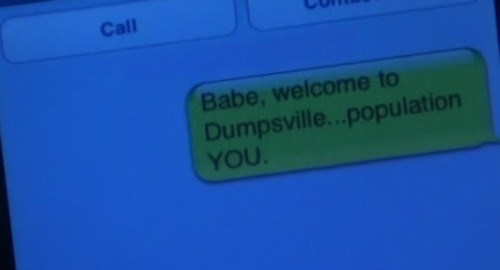 Blue - Call Babe, welcome to Dumpsville..population YOU.