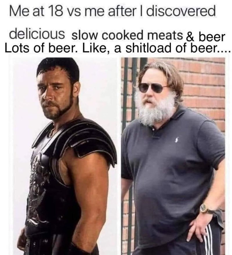 Hair - Me at 18 vs me after I discovered delicious slow cooked meats & beer Lots of beer. Like, a shitload of beer...