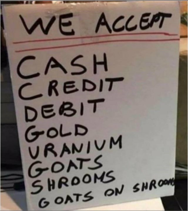 Handwriting - WE ACCEPT CASH C REDIT DEBIT GOLD URANIUM GOATS SHROOMS G OATS ON SHRO