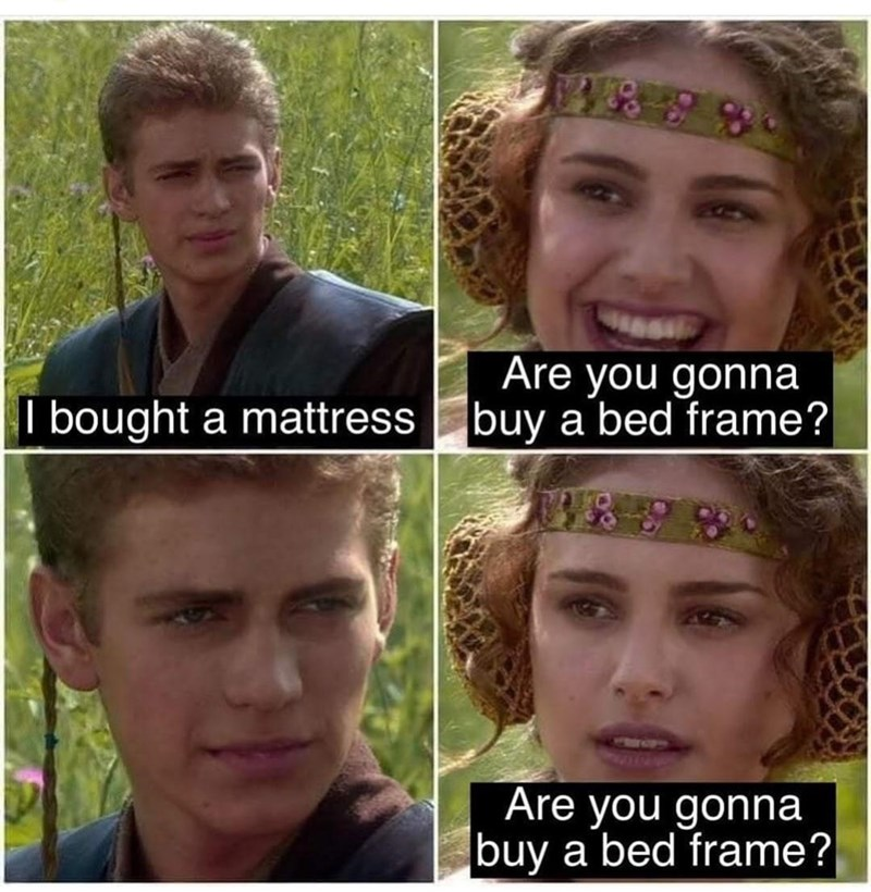 Hair - Are you gonna I bought a mattress buy a bed frame? Are you gonna buy a bed frame?