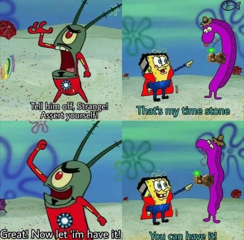 Cartoon - Tell him off, Strange! Assert yourself! That's my time stone Great! Now let 'im have it! You can have it!