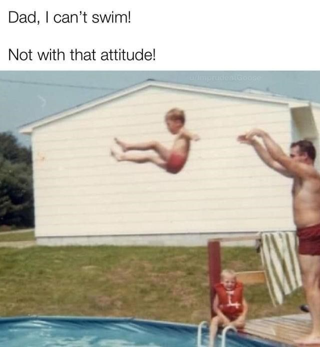 Shorts - Dad, I can't swim! Not with that attitude! u/mprudentsoose