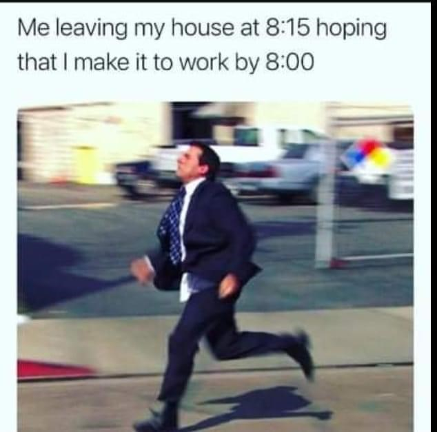 Sleeve - Me leaving my house at 8:15 hoping that I make it to work by 8:00