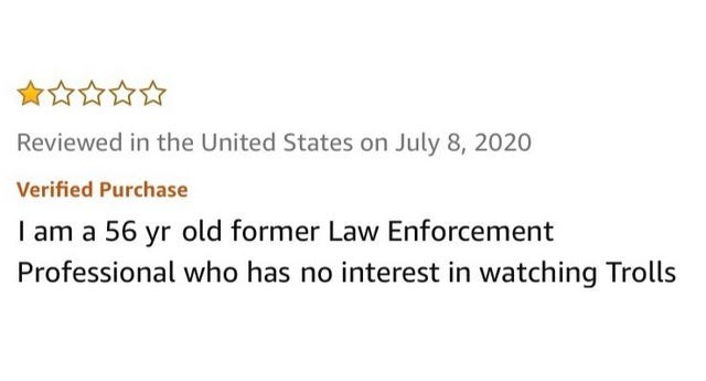 Font - Reviewed in the United States on July 8, 2020 Verified Purchase I am a 56 yr old former Law Enforcement Professional who has no interest in watching Trolls