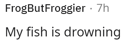 Font - FrogButFroggier · 7h My fish is drowning