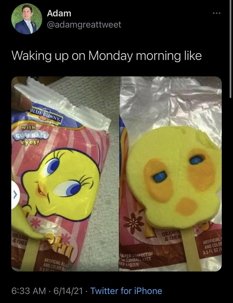 Mouth - Adam @adamgreattweet Waking up on Monday morning like BLUE BUNNY. with GUM BAL eyes! ORANG &CHER ORANGE &CHER ARTIFICIAL AND COLOF 3.5 FL OZ (1 ARTIFICIAL FL AND COLOR AD 35AA FHPEN OMFECTION MGUMBALL EYES EOZEN 6:33 AM · 6/14/21 · Twitter for iPhone